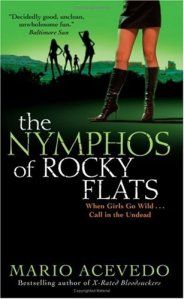 The Nymphos of Rocky Flats (Felix Gomez, Book 1)